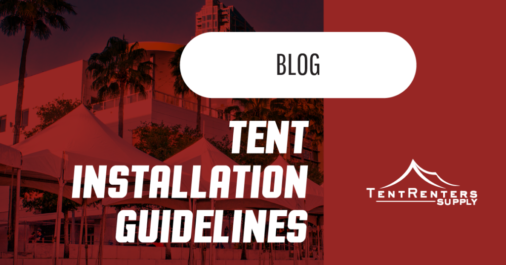 Tent Renters Supply - Tent Installation Guidelines