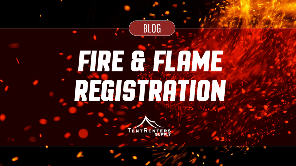 Tent Renters Supply - Fire And Flame Registration